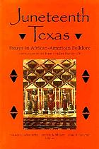 Juneteenth Texas : essays in African-American folklore
