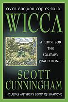 Living Wicca : a further guide for the solitary practitioner