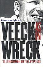 Veeck--as in wreck; the autobiography of Bill Veeck with Ed Linn