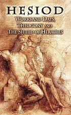 Works and days, Theogony, and the shield of Heracles