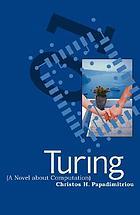 Turing : a novel about computation