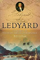 Ledyard : in search of the first American explorer