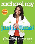 Just in time! : all-new 30-minutes meals, plus super-fast 15-minute meals and slow it down 60-minute meals