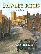 Rowley Regis : a history