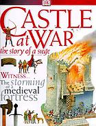 Castle at war : the story of a siege