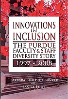 Innovations in inclusion : the Purdue faculty & staff diversity story, 1997-2008