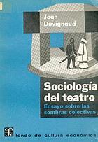 Sociologie du théâtre; essai sur les ombres collectives