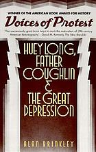 Voices of protest : Huey Long, Father Coughlin, and the Great Depression