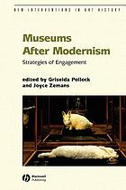 Museums after modernism : strategies of engagement