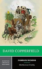 David Copperfield : authoritative text, backgrounds, criticism