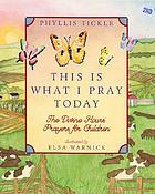 This is what I pray today : the divine hours prayers for children