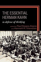 The essential Herman Kahn : in defense of thinking