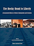 The rocky road to liberty : a documented history of Chinese immigration and exclusion
