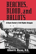 Beaches, blood, and ballots : a Black doctor's civil rights struggle