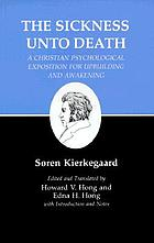 The sickness unto death : a Christian psychological exposition for upbuilding and awakening