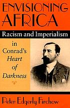 Envisioning Africa : racism and imperialism in Conrad's Heart of darkness