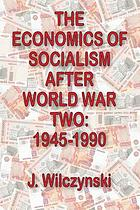 The economics of socialism after World War Two : 1945-1990