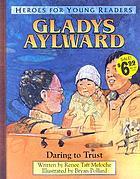 Gladys Aylward : daring to trust