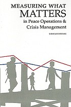 Measuring what matters : in peace operations & crisis management