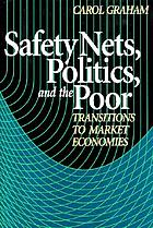 Safety nets, politics, and the poor : transitions to market economies