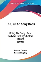 The Just so song book : being the songs from Rudyard Kipling's Just so stories