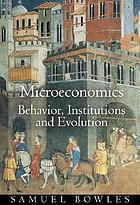 Microeconomics : behavior, institutions, and evolution