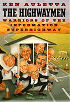 The highwaymen : warriors of the information superhighway