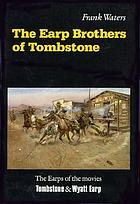 The Earp brothers of Tombstone; the story of Mrs. Virgil Earp