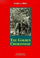 The golden Chersonese : the Malay travels of a Victorian lady