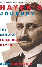 Hayek's journey : the mind of Friedrich Hayek