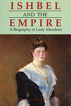 Ishbel and the Empire : a biography of Lady Aberdeen
