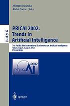 PRICAI 2002 : trends in artificial intelligence : 7th Pacific Rim International Conference on Artificial Intelligence, Tokyo, Japan, August 18-22, 2002 : proceedings