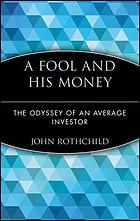 A fool and his money : the odyssey of an average investor