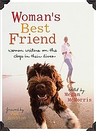 Woman's best friend : women writers on the dogs in their lives