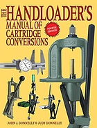 The handloader's manual of cartridge conversion