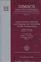 Interconnection networks and mapping and scheduling parallel computations : DIMACS workshop, February 7-9, 1994