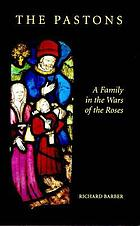 The Pastons : a family in the Wars of the Roses