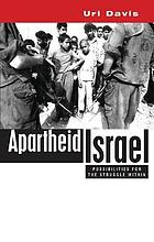 Apartheid Israel : possibilities for the struggle within