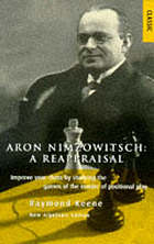 Aron Nimzowitsch, master of planning ; Aron Nimzowitsch, a reappraisal