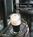 The parting glass : a toast to the traditional pubs of Ireland