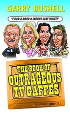 The book of outrageous TV gaffes
