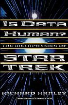 Is Data human? : the metaphysics of Star Trek