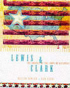 Lewis & Clark : an illustrated history
