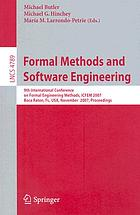 Formal methods and software engineering 9th International Conference on Formal Engineering Methods, ICFEM 2007, Boca Raton, FL, USA, November 14-15, 2007 : proceedings