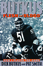 Butkus : flesh and blood