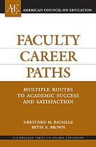 Faculty career paths : multiple routes to academic success and satisfaction