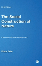The social construction of nature : a sociology of ecological enlightenment