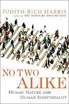 No two alike : human nature and human individuality
