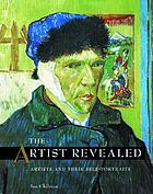 The artist revealed : artists and their self-portraits