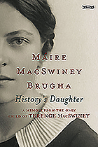 History's daughter : a memoir from the only child of Terence MacSwiney